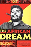 "The African Dream: The Diaries of the Revolutionary War in the Congo (0802138349) by Guevara, Ernesto ""Che"""