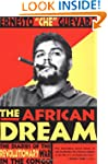 The African Dream: The Diaries Of the...