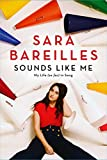 Sounds Like Me: My Life (So Far) in Song (English Edition)