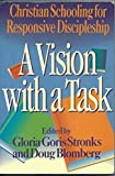 img - for A Vision With a Task: Christian Schooling for Responsive Discipleship by Gloria Goris Stronks (1993-12-03) book / textbook / text book