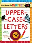 I'm Going to Write� Workbook: Upperca...