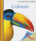 Colours (My First Discoveries) (1851033785) by Valat, Pierre-Marie