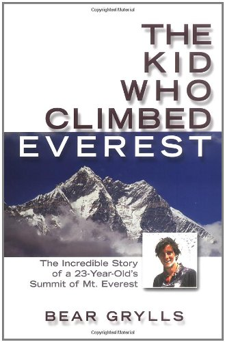 <i>The Kid Who Climbed Everest </i>by Bear Grylls
