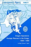 img - for Leavenworth Paper 14: Dragon Operations: Hostage Rescues in the Congo, 1964--1965 book / textbook / text book