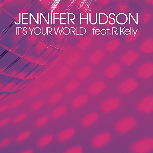 Jennifer Hudson Ft R. Kelly-Its Your World-WEB-2014-FRAY INT Download