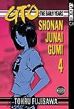 GTO: The Early Years -- Shonan Junai Gumi Volume 4 (1598162977) by Fujisawa, Tohru