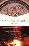 Garcia&#39;s Heart: A Novel (Thomas Dunne Books)