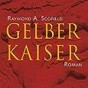 Gelber Kaiser Hörbuch von Raymond A. Scofield Gesprochen von: Manfred Callsen