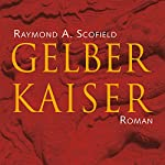 Gelber Kaiser | Raymond A. Scofield