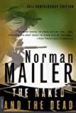 The Naked and the Dead: 50th Anniversary Edition (0312265050) by Mailer, Norman