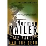 The Naked and the Dead: 50th Anniversary Edition ~ Norman Mailer