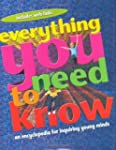 Everything You Need to Know: An Encyc...