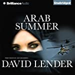Arab Summer: Sasha Del Mira, Book 3 (       UNABRIDGED) by David Lender Narrated by Amy McFadden