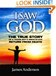 I Saw God: The True Story of a Young...