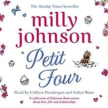 Petit Four | Livre audio Auteur(s) : Milly Johnson Narrateur(s) : Colleen Prendergast, Esther Wane