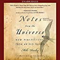 Notes from the Universe: New Perspectives from an Old Friend Audiobook by Mike Dooley Narrated by Mike Dooley