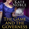 The Game and the Governess: Winner Takes All, Book 1 (       UNABRIDGED) by Kate Noble Narrated by Beverley A. Crick