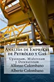 img - for An lisis de Empresas de Petr leo y Gas: Upstream, Midstream y Downstream (Spanish Edition) book / textbook / text book