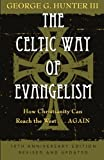 img - for The Celtic Way of Evangelism, Tenth Anniversary Edition: How Christianity Can Reach the West . . .Again book / textbook / text book