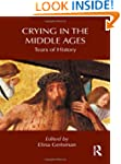 Crying in the Middle Ages: Tears of H...