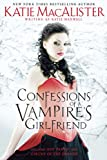 Confessions of a Vampire's Girlfriend (0451232593) by MacAlister, Katie