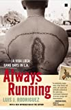by Luis J. Rodriguez (Author)Always Running: La Vida Loca: Gang Days in L.A. (Paperback)