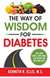 The Way of Wisdom for Diabetes: Cope with Stress, Move More, Lose Weight and Keep Hope Alive