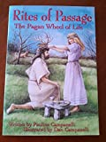 Rites of Passage: The Pagan Wheel of Life (Llewellyn's Practical Magick Series)