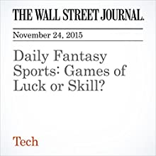Daily Fantasy Sports: Games of Luck or Skill? (       UNABRIDGED) by Jacob Gershman Narrated by Alexander Quincy