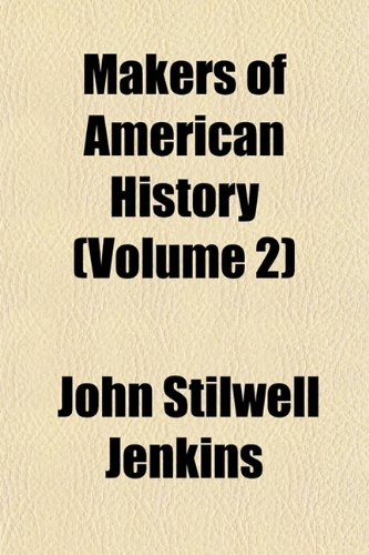 Makers of American History (Volume 2)