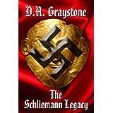 The Schliemann Legacy ~ D.A. Graystone