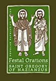img - for Festal Orations (Popular Patristics Series) book / textbook / text book