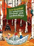 Die tollkühnen Abenteuer von JanBenMax: Band 1 (Die JanBenMax-Reihe, Band 1)