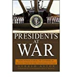 img - for Presidents at War: From Truman to Bush, the Gathering of Military Powers to Our Commanders in Chief (Hardback) - Common book / textbook / text book