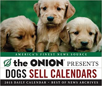 The Onion Presents: 2015 Daily Calendar: Dogs Sell Calendars