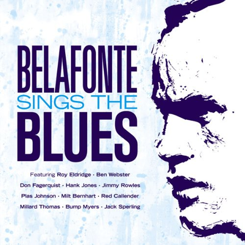 Harry Belafonte Sings the Blues by Alan Greene, Bob Corman, Dennis Farnon, Roy Eldridge and Don Fagerquist
