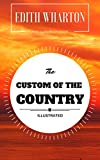 Image of The Custom Of The Country: By Edith Wharton : Illustrated - Original & Unabridged (Free Audiobook Inside)