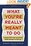 What You're Really Meant to Do: A Roa...