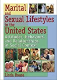 Marital and Sexual Lifestyles in the United States: Attitudes, Behaviors, and Relationships in Social Context (Haworth Marriage and the Family)