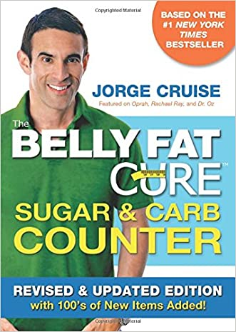 The Belly Fat Cure Sugar & Carb Counter: Revised & Updated Edition, with 100's of New Items Added!