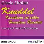 Kranksein ist schön / Frauchens Reisdiät (Knuddel) | Gisela Zimber