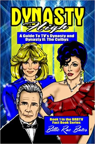 Dynasty High: A guide to TV's Dynasty (BRBTV Fact Book Series 1)