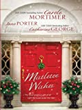 img - for Mistletoe Wishes: The Billionaire's Christmas Gift\One Christmas Night in Venice\Snowbound with the Millionaire (Harlequin Anthologies) book / textbook / text book