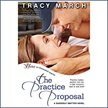 The Practice Proposal (       UNABRIDGED) by Tracy March Narrated by Dara Rosenberg