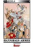 Hannibals Armee: Das Heer des grossen karthagischen Feldherren Hannibal
