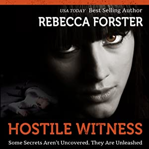 Hostile Witness: The Witness Series, Book 1 | [Rebecca Forster]