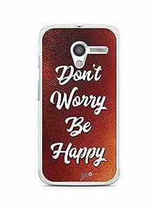 YuBingo Don't Worry. Be Happy Designer Mobile Case Back Cover for Motorola X