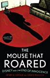The Mouse that Roared: Disney and the End of Innocence
