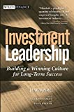 img - for Investment Leadership: Building a Winning Culture for Long-Term Success book / textbook / text book