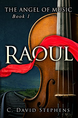 Raoul (The Angel of Music Book 1)
